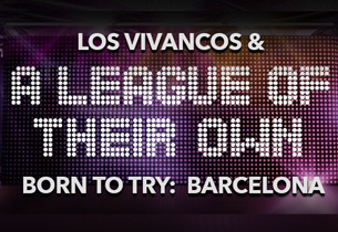 Los Vivancos and A League of Their Own: Born to Try