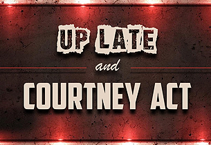 Up Late and Courtney Act