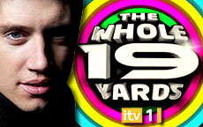 THE WHOLE 19 YARDS - ITV1