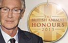 THE BRITISH ANIMAL HONOURS 2013 - ITV