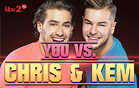 You vs. Chris & Kem
