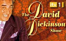 THE DAVID DICKINSON SHOW - ITV1