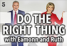 Do The Right Thing with Eamonn & Ruth 2019