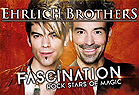 Ehrlich Brothers - Rock Stars of Magic