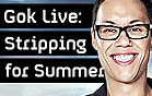 GOK LIVE: STRIPPING FOR SUMMER - CH4