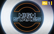 HIGH STAKES - ITV