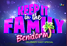 Keep it in the Family Benidorm Special