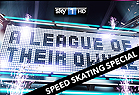 A League of Their Own Speed Skating Special