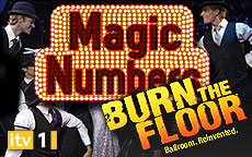 MAGIC NUMBERS - BURN THE FLOOR SPECIAL - ITV1