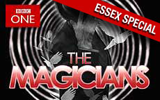 THE MAGICIANS ESSEX SPECIAL - BBC