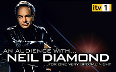 AN AUDIENCE WITH NEIL DIAMOND - ITV1