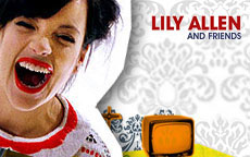 LILY ALLEN AND FRIENDS - BBC THREE