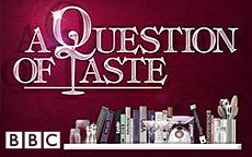 A QUESTION OF TASTE - BBC