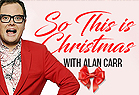 So This is Christmas with Alan Carr