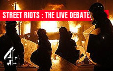 STREET RIOTS ; THE LIVE DEBATE - CHANNEL 4