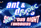 Ant Vs Dec - Saturday Night Takeaway