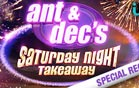 ANT & DECs SATURDAYNIGHT TAKEAWAY SPECIAL