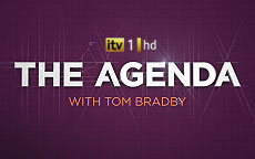 THE AGENDA WITH TOM BRADBY - ITV1