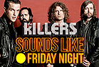 The Killers Special - Sound Like Friday Night